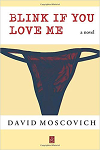Blink if You Love Me by David Moscovich (Adelaide Books 2019)